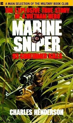 Marine Sniper: 93 Confirmed Kills: The Explosive True Story of a Vietnam Hero
