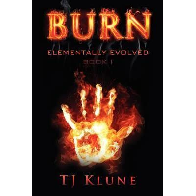 Burn (Elementally Evolved, #1) by T J  Klune