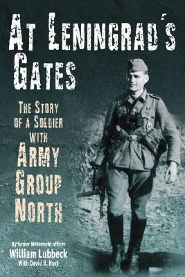 At Leningrad's Gates-The Combat Memoirs of a Soldier with Army Group North