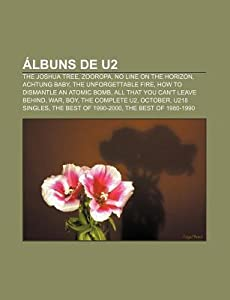 Albuns de U2: The Joshua Tree, Zooropa, No Line on the Horizon, Achtung Baby, the Unforgettable Fire, How to Dismantle an Atomic Bomb