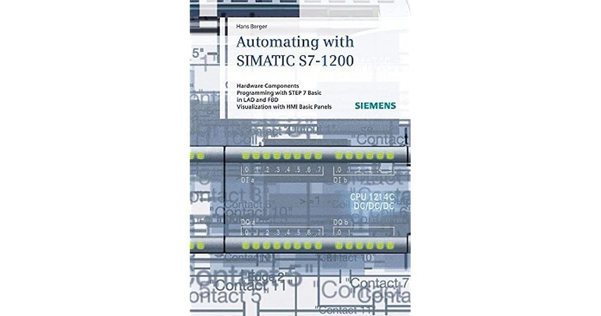 Automating with SIMATIC S7-1200: Hardware Components, Programming