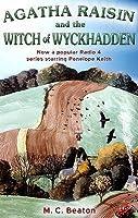 Agatha Raisin and the Witch of Wyckhadden (Agatha Raisin, #9)
