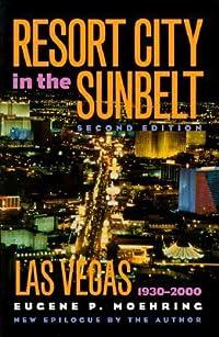 Resort City in the Sunbelt, Las Vegas, 1930-2000