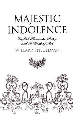 Majestic indolence - English romantic poetry and work of art