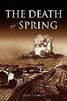 The Death of Spring by Silvio J. Caputo Jr.