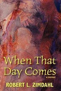 When That Day Comes: A Memoir