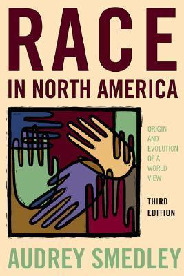 Race in North America Origin and Evolution of a Worldview, 4th Edition