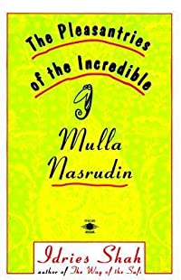 The Pleasantries of the Incredible Mulla Nasrudin