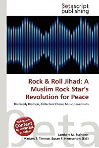 Rock & Roll Jihad: A Muslim Rock Star's Revolution for Peace