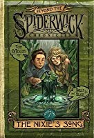 The Nixie's Song (Beyond the Spiderwick Chronicles #1)