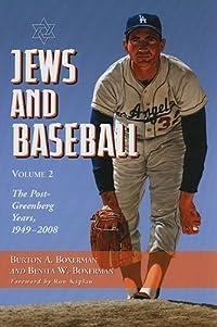 Jews and Baseball: Volume 2: The Post-Greenberg Years, 1949-2008