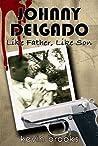 Johnny Delgado: Like Father, Like Son