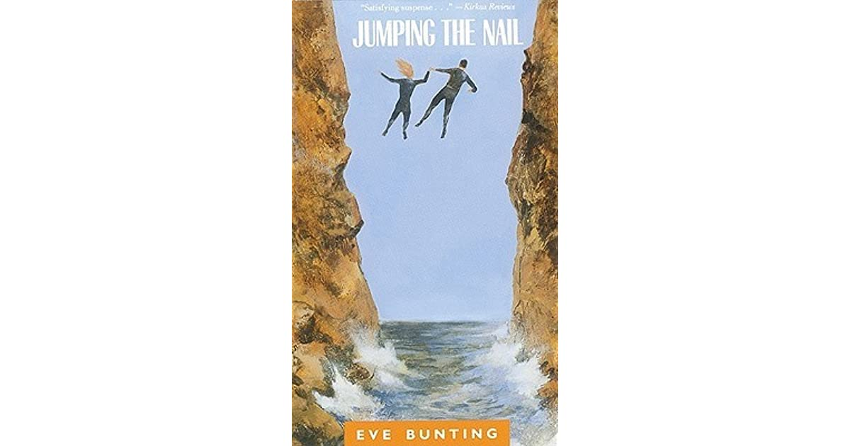 Jumping the Nail by Eve Bunting