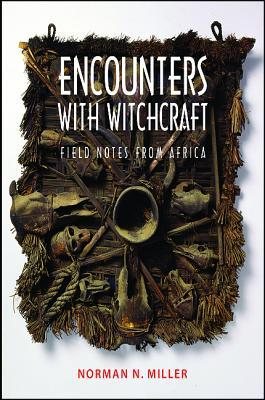 Encounters with Witchcraft: Field Notes from Africa