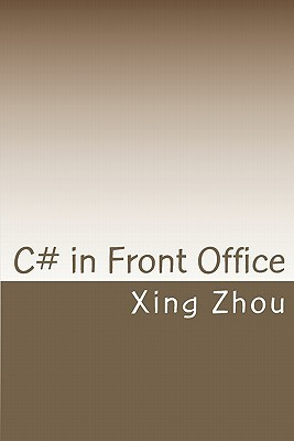 C# in Front Office by Xing Zhou
