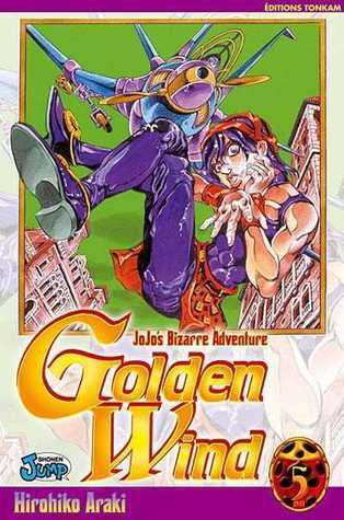 Jojo's Bizarre Adventure: Golden Wind, Tome 5 (Vento Aureo, #5)