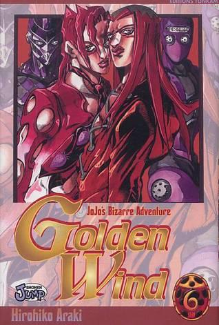 Jojo's Bizarre Adventure: Golden Wind, Tome 6 (Vento Aureo, #6)