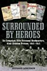 Surrounded By Heroes: Six Campaigns with Division Headquarters, 82nd Airborne, 1942-1945