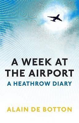 [Alain De Botton] A Week at the Airport