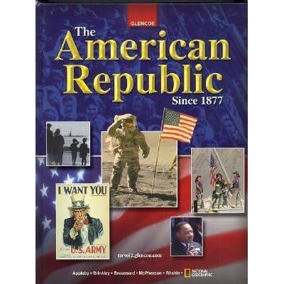 The American Republic Since 1877 By Joyce Appleby