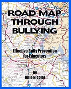 Road Map Through Bullying: Effective Bully Prevention for Educators