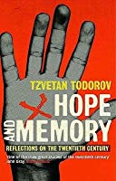Hope and Memory: Reflections on the Twentieth Century. by Tzvetan Todorov