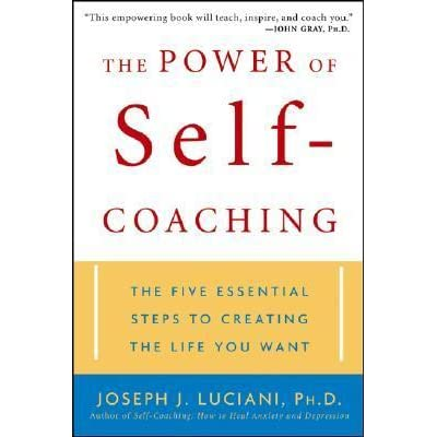 The Power of Self-Coaching: The Five Essential Steps to