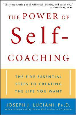 The-Power-of-Self-Coaching-The-Five-Essential-Steps-to-Creating-the-Life-You-Want