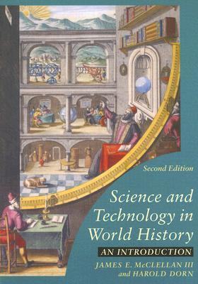Science and Technology in World History An Introduction, 3rd Edition