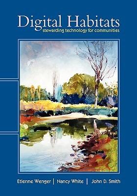 Digital Habitats; Stewarding Technology for Communities