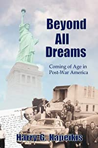 Beyond All Dreams: Coming of Age in Post-War America