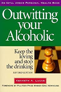 Outwitting Your Alcoholic