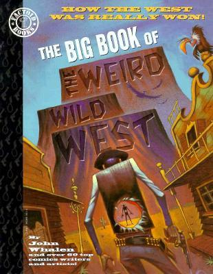 The Big Book of the Weird Wild West