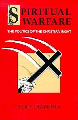 Spiritual Warfare: The Politics of the Christian Right by