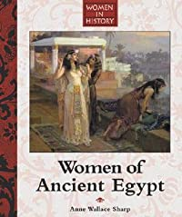 Women of Ancient Egypt (Women In History)