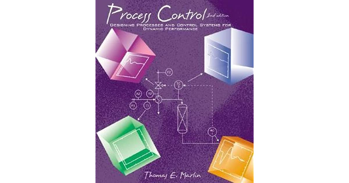 Process Control Designing Processes And Control Systems For Dynamic Performance By Thomas E Marlin