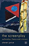 The Screenplay: Authorship, Theory and Criticism