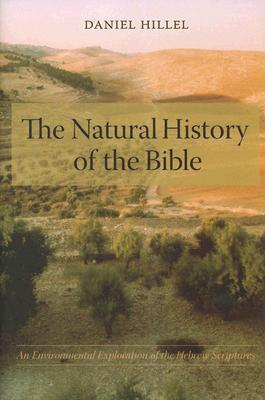 The Natural History of the Bible An Environmental Exploration of the Hebrew Scriptures