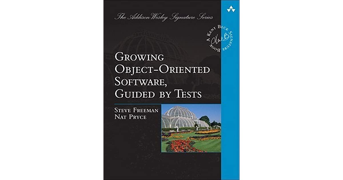 Growing Object-Oriented Software, Guided by Tests by Steve
