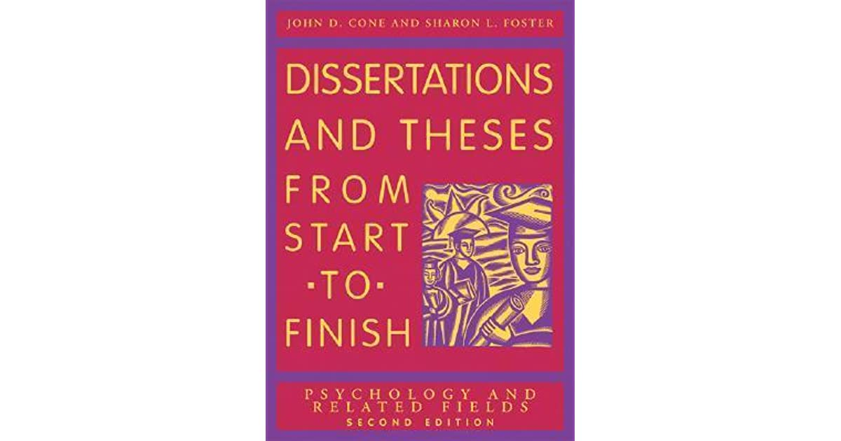 Psychology and Related Fields Dissertations and Theses From Start to Finish