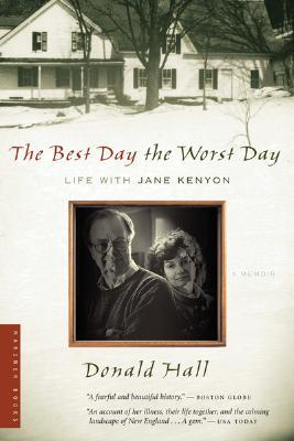The Best Day the Worst Day: Life with Jane Kenyon