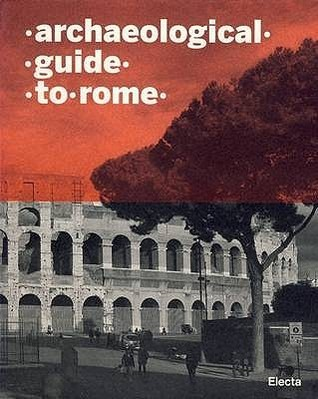 Archaeological Guide to Rome
