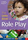 The Little Book Of Role Play (Little Books)