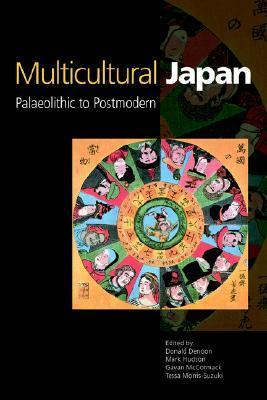 Multicultural Japan Palaeolithic to Postmodern