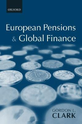 European Pensions and Global Finance Gordon L. Clark