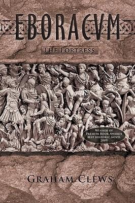 Eboracvm: The Fortress (The Eboracvm Trilogy , #2)