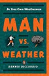 Man vs. Weather: Be Your Own Weatherman