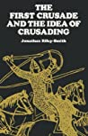 The First Crusade and the Idea of Crusading