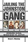 Jailing the Johnston Gang: Bringing Serial Murderers to Justice