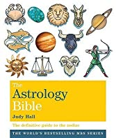 The Astrology Bible: The Definitive Guide to the Zodiac by